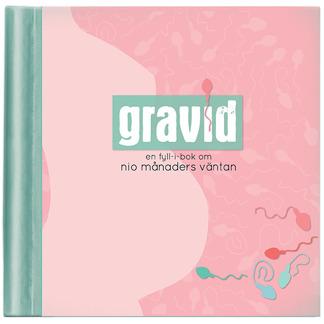 Gravid. En fyll-i-bok om nio månaders väntan - Gravid