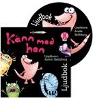 Ljudbok Känn med hen, Sagolikt Bokförlag. Uppläsare: Anette Skåhlberg