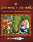 Ljudbok Prinsessan Kristalla, Sagolikt Bokförlag. Uppläsare: Anette Skåhlberg