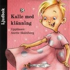 Ljudbok Kalle med klänning, Sagolikt Bokförlag. Uppläsare: Anette Skåhlberg