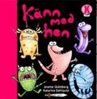 Känn med hen, Sagolikt Bokförlag. Text: Anette Skåhlberg. Bild: Katarina Dahlquist