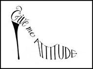 Give me attitude