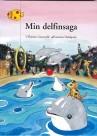 Min Delfinsaga, Libellus och Kolmårdens Djurpark. Text: Therese Granwald