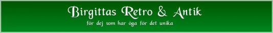 Birgittas Retro & Antik - för dej som har öga för det unkika