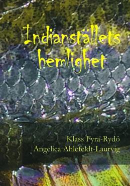 Bok: Indianstället hemlighet, en fantasyberättelse för barn och ungdomar.