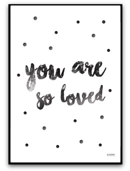 You are so loved - Svart A4 matt fotopapper