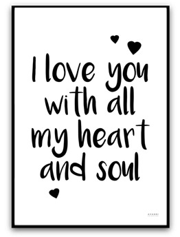 I love you with all my heart and soul - A4 matt fotopapper