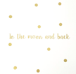 Wall stickers - To the moon and back - 50cm Guld