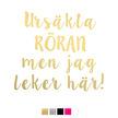 Wall stickers - Ursäkta röran.. - Guld