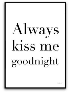 Always kiss me goodnight - A4 matt fotopapper