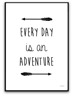 Every day is an adventure - A4 matt fotopapper