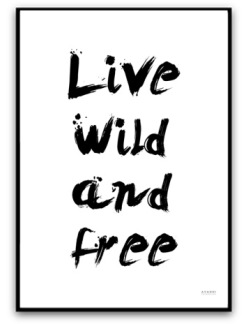 Poster - Live wild and free - A5 matt fotopapper