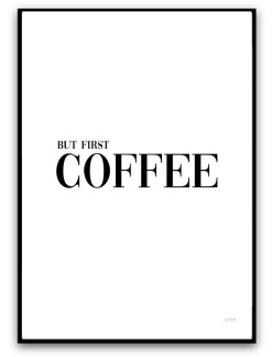 Poster - But first coffee - A4 matt fotopapper