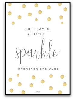 She leaves a little sparkle wherever she goes - A4 matt fotopapper