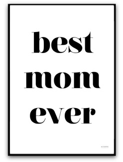 Best mom ever - A4matt fotopapper