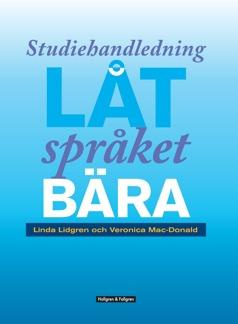 Låt språket bära – Studiehandledning - Låt språket bära – Studiehandledning