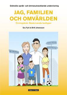 Gränslös språk- och ämnesutvecklande undervisning – Del 1: ÖvningsbokBeskrivande texttyper - GSU: Jag, familjen och omvärlden: Övningsbok Beskrivande texttyper