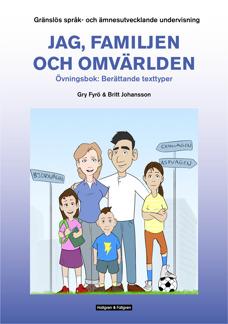 Gränslös språk- och ämnesutvecklande undervisning – Del 1: Övningsbok Berättande texttyper - GSU: Jag, familjen och omvärlden: Övningsbok Berättande texttyper