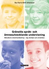 Gränslös språk- och ämnesutvecklande undervisning – Del 1: Metodbok & Lärarhandledning