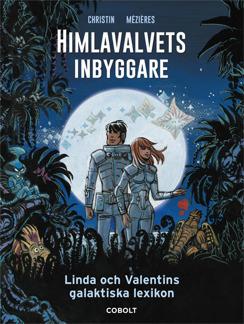 Linda och Valentin: Himlavalvets inbyggare - Linda och Valentin: Himlavalvets inbyggare