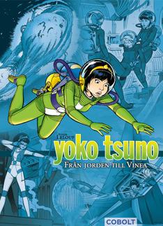 Yoko Tsuno 1: Från Jorden till Vinea - Yoko Tsuno 1: Från Jorden till Vinea