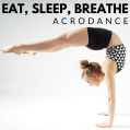 Eat sleep breathe acrodance