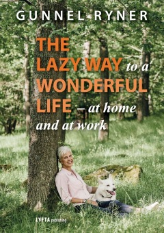 """Bok """"The lazy way to a wonderful life - at home and at work"""" by Gunnel Ryner"""