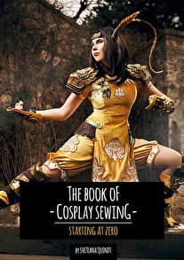The Book of Cosplay Sewing - The Book of Cosplay Sewing
