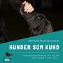 Hunden som kund-beteende och strategier - Hunden som kund-beteende och strategier