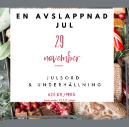 En avslappnad jul+julbord Fre 29/11 - En avslappnad jul + jubord 29/11