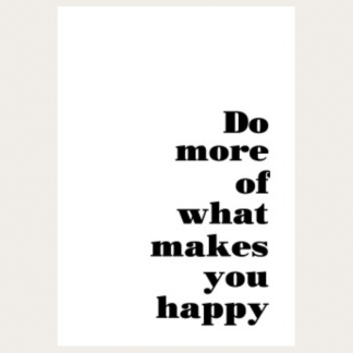 Print - Do more of what...
