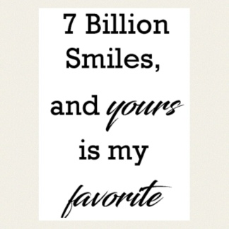 Print - 7 billion smiles...