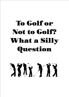 Print - To Golf or Not to Golf