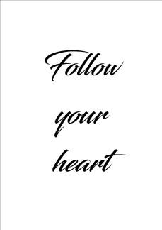 Print - Follow your heart