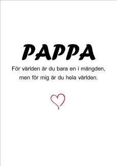 Print - Pappa, För världen...