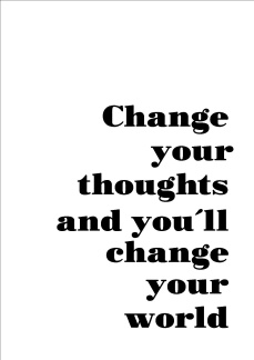 Print - Change your thoughts...