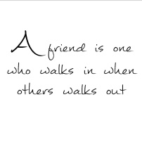 Print - A Friend is one who...
