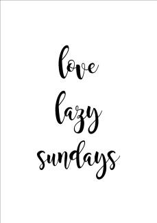 Print - Love lazy sundays