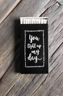 Tändstickor, Light up My Day -
