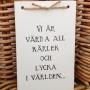 Romantisk liten handtextad bräda - Romantisk liten minibräda