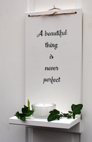 A beautiful thing is never perfect -