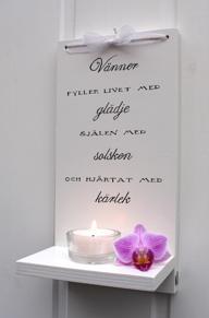 Handtextad Dekorativ ljushylla - Vänner... - Ljushylla