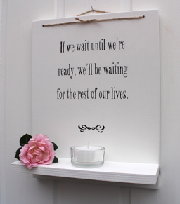 If we wait until we're ready... - Ljushylla