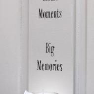 Small Moments Big Memories