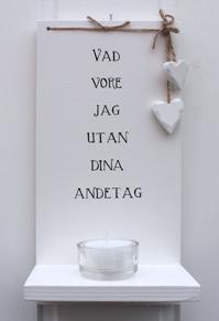 Handtextad ljushylla och två små söta hjärtan - Handtextad ljushylla och två små söta hjärtan