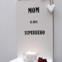 Mom is our superhero