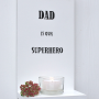 Dad is our superhero