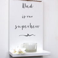 Till pappa: Dad is our superhero