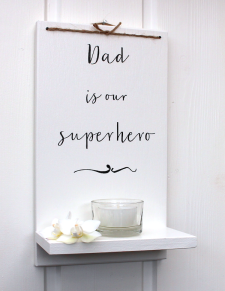 Till pappa: Dad is our superhero -