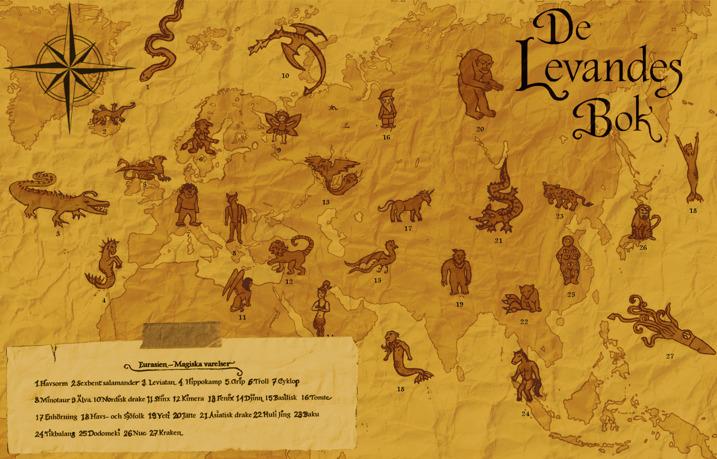 ----------------------------------------------Eurasien - Magiska varelser----------------------------------------  1.Havsorm 2.Sexbent salamander 3. Leviatan 4. Hippokamp 5.Grip 6.Troll 7.Cyklop 8.Minotaur 9.Älva 10.Nordisk drake 11.Sfinx 12.Kimera 13.Fenix 14.Djinn 15.Basilisk 16.Tomte 17.Enhörning 18.Havs- och Sjöfolk 19.Yeti 20.Jätte 21.Asiatisk drake 22.Huli Jing 23.Baku 24.Tikbalang 25.Dodomeki 26.Nue 27.Kraken